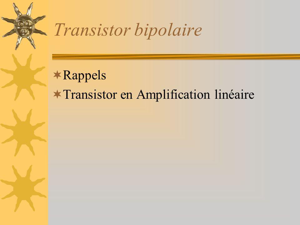 Transistor bipolaire Rappels Transistor en Amplification linéaire