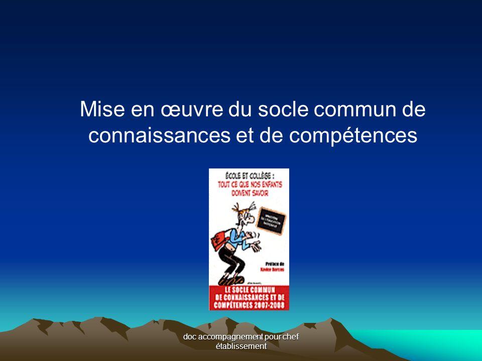 doc accompagnement pour chef établissement Mise en œuvre du socle commun de connaissances et de compétences
