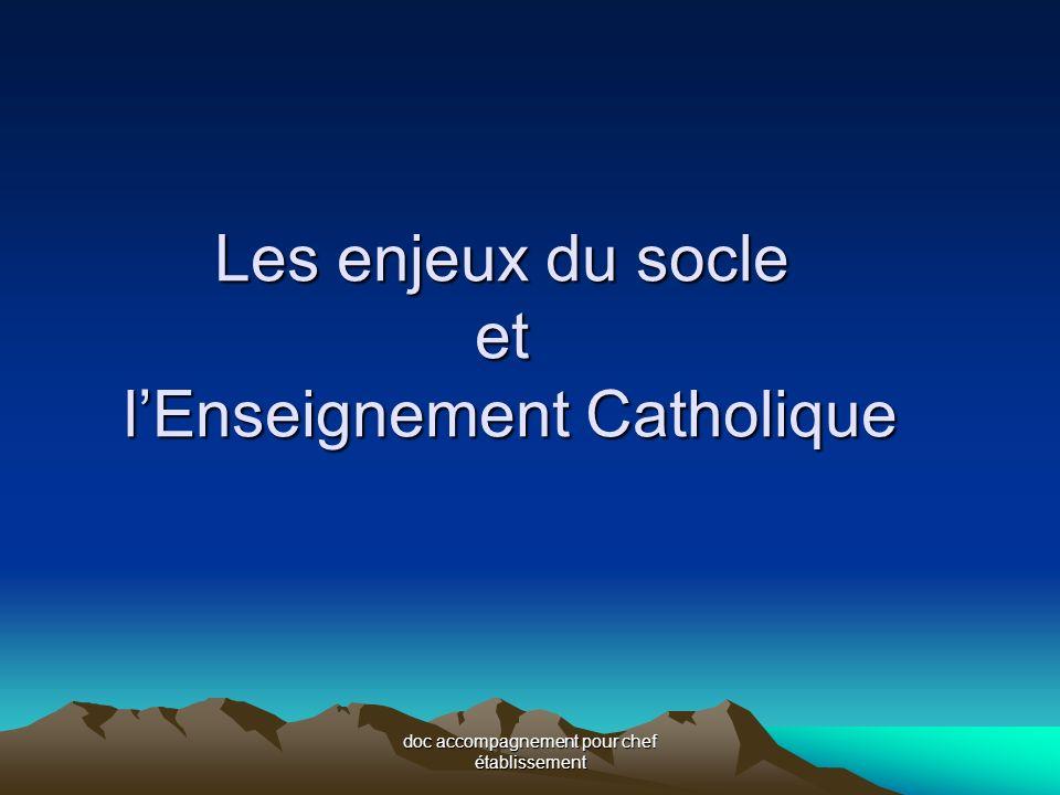 doc accompagnement pour chef établissement Les enjeux du socle et lEnseignement Catholique lEnseignement Catholique