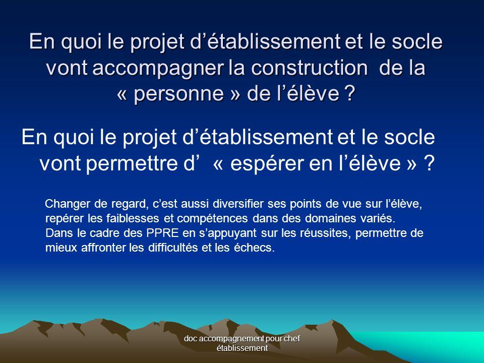 En quoi le projet détablissement et le socle vont accompagner la construction de la « personne » de lélève .