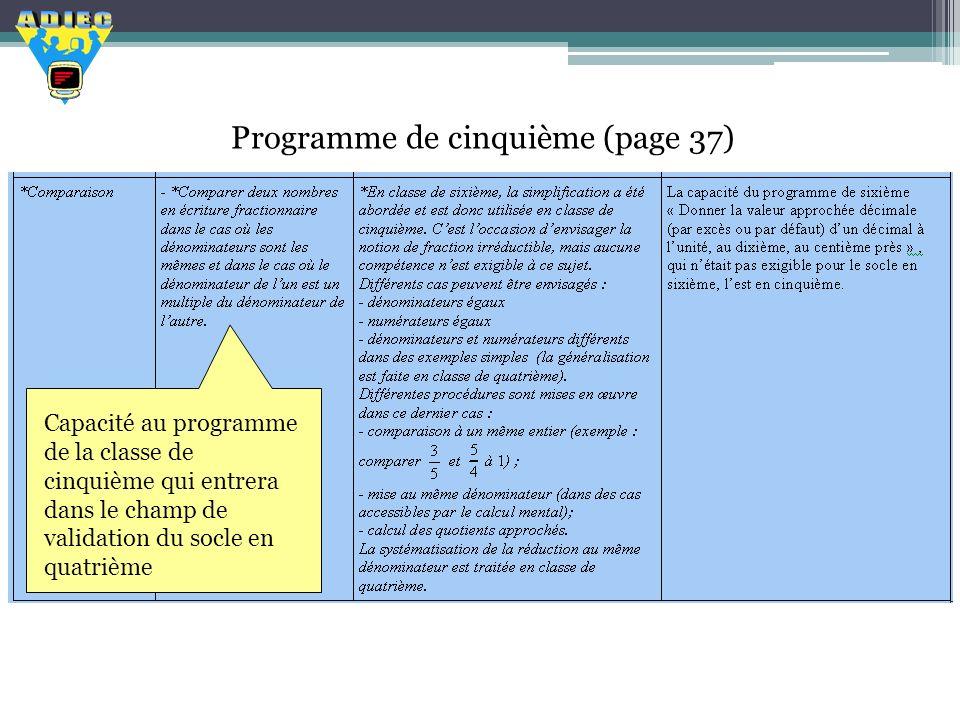 Programme de cinquième (page 37) Capacité au programme de la classe de cinquième qui entrera dans le champ de validation du socle en quatrième