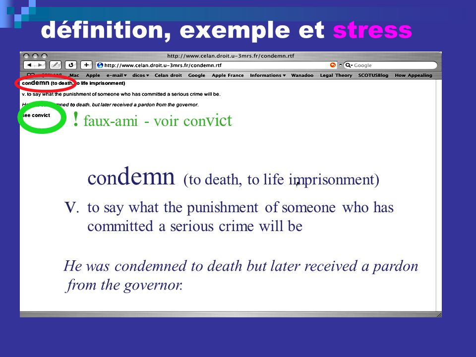 définition, exemple et stress con demn (to death, to life imprisonment) v.v. to say what the punishment of someone who has committed a serious crime w