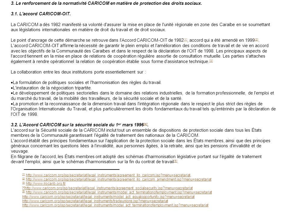 3. Le renforcement de la normativité CARICOM en matière de protection des droits sociaux. 3.1. L'accord CARICOM-OIT. La CARICOM a dès 1982 manifesté s
