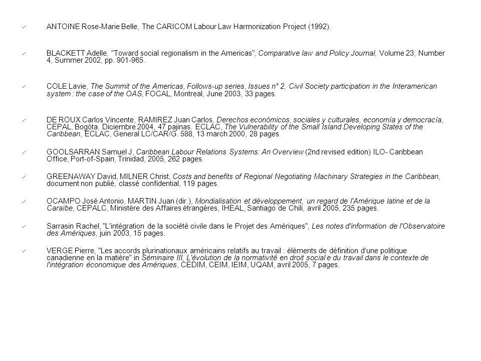 ANTOINE Rose-Marie Belle, The CARICOM Labour Law Harmonization Project (1992). BLACKETT Adelle,