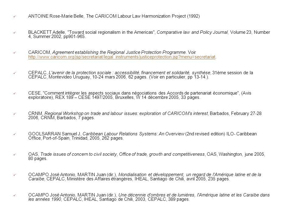 ANTOINE Rose-Marie Belle, The CARICOM Labour Law Harmonization Project (1992) BLACKETT Adelle,