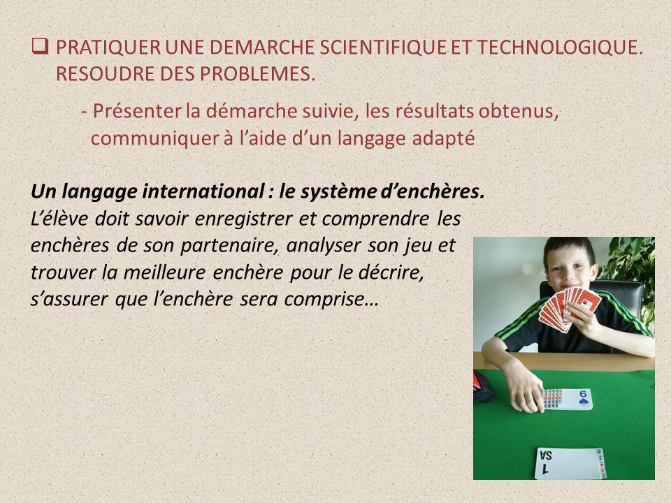 PRATIQUER UNE DEMARCHE SCIENTIFIQUE ET TECHNOLOGIQUE.