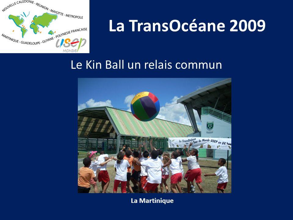La TransOcéane 2009 La Martinique Le Kin Ball un relais commun