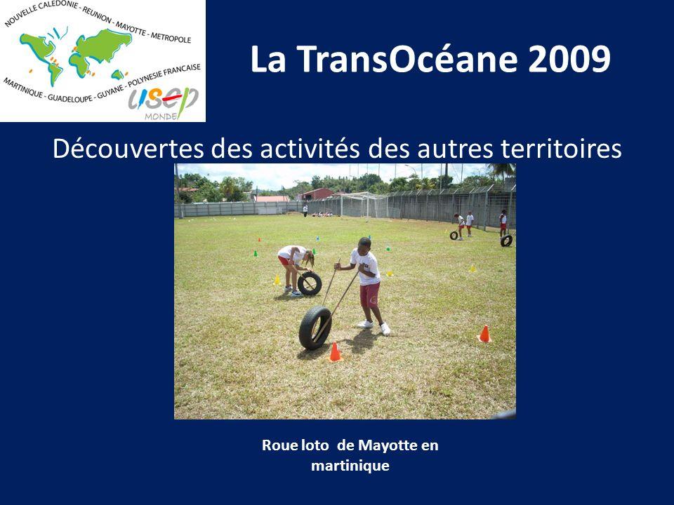 La TransOcéane 2009 Découvertes des activités des autres territoires Roue loto de Mayotte en martinique