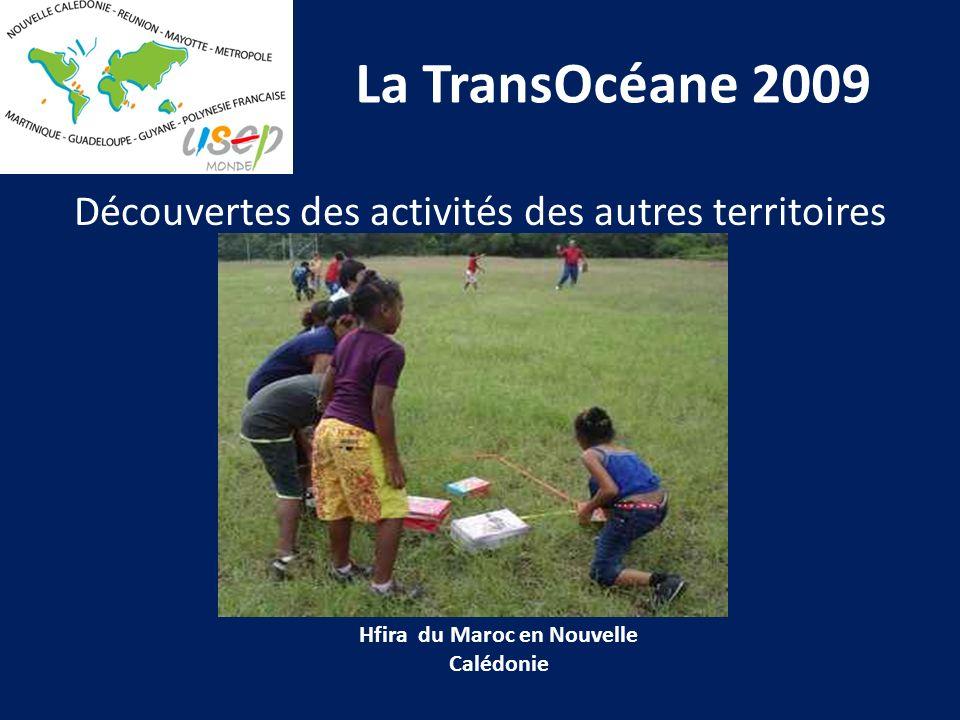 La TransOcéane 2009 Découvertes des activités des autres territoires Hfira du Maroc en Nouvelle Calédonie