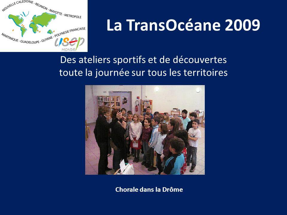 La TransOcéane 2009 Des ateliers sportifs et de découvertes toute la journée sur tous les territoires Chorale dans la Drôme
