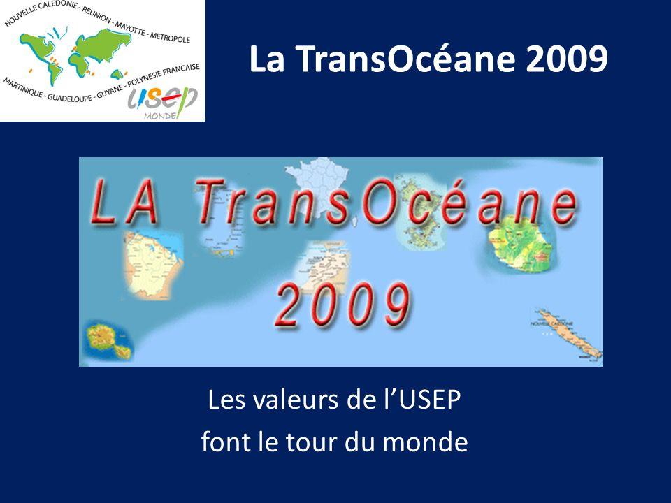 La TransOcéane 2009 Les valeurs de lUSEP font le tour du monde