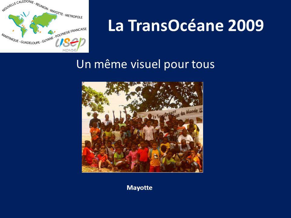 La TransOcéane 2009 Un même visuel pour tous Mayotte