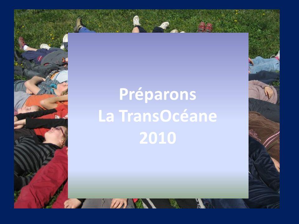 La TransOcéane 2009 est terminée Préparons La TransOcéane 2010