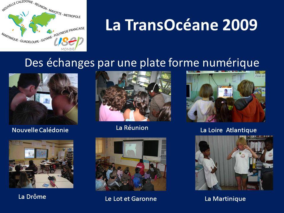 La TransOcéane 2009 Des échanges par une plate forme numérique Nouvelle Calédonie La Réunion La Loire Atlantique La Drôme Le Lot et GaronneLa Martiniq
