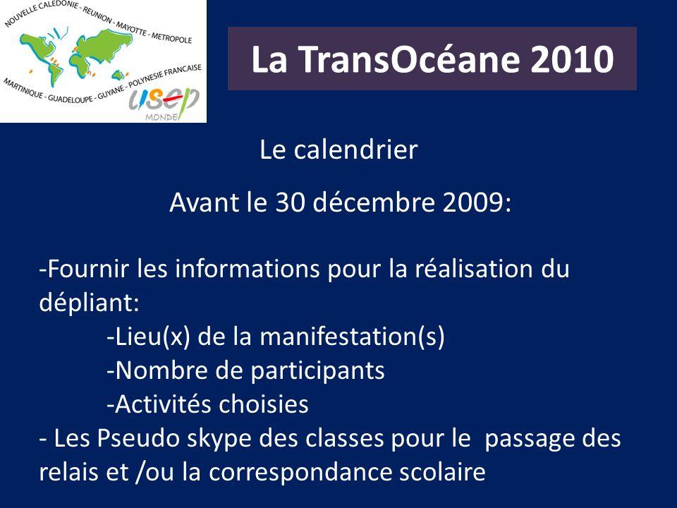 La TransOcéane 2010 Le calendrier Avant le 30 décembre 2009: -Fournir les informations pour la réalisation du dépliant: -Lieu(x) de la manifestation(s
