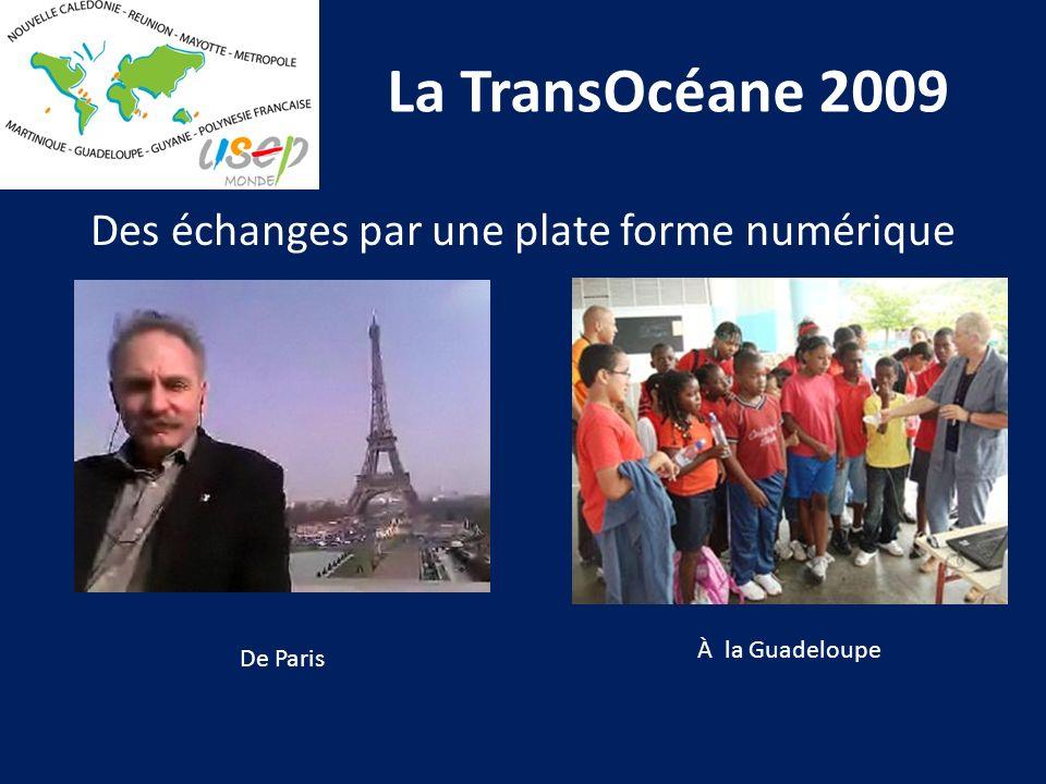 La TransOcéane 2009 Des échanges par une plate forme numérique De Paris À la Guadeloupe