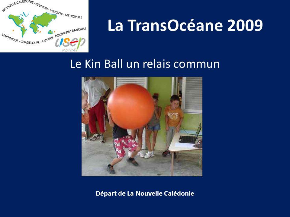 La TransOcéane 2009 Le Kin Ball un relais commun Départ de La Nouvelle Calédonie
