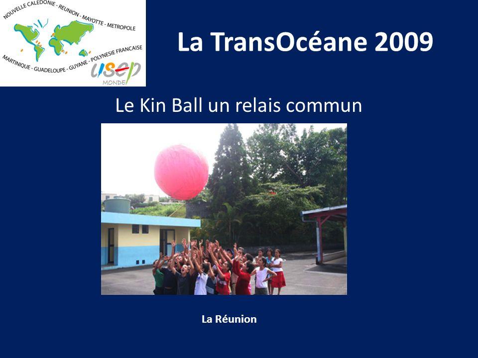 La TransOcéane 2009 LAude Le Kin Ball un relais commun