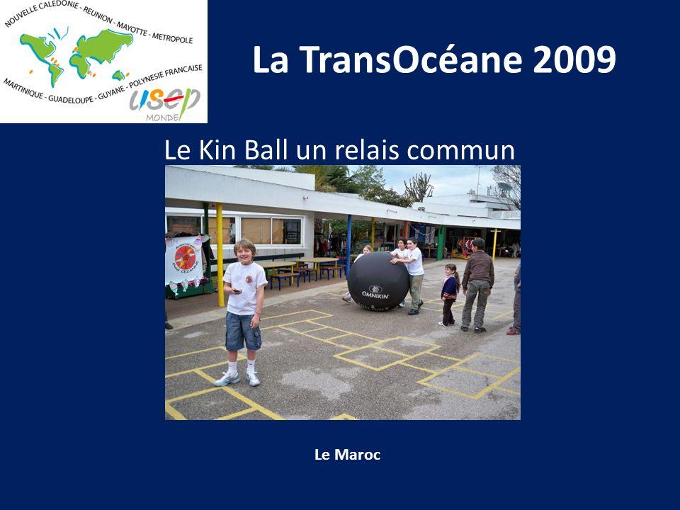 La TransOcéane 2009 Le Maroc Le Kin Ball un relais commun