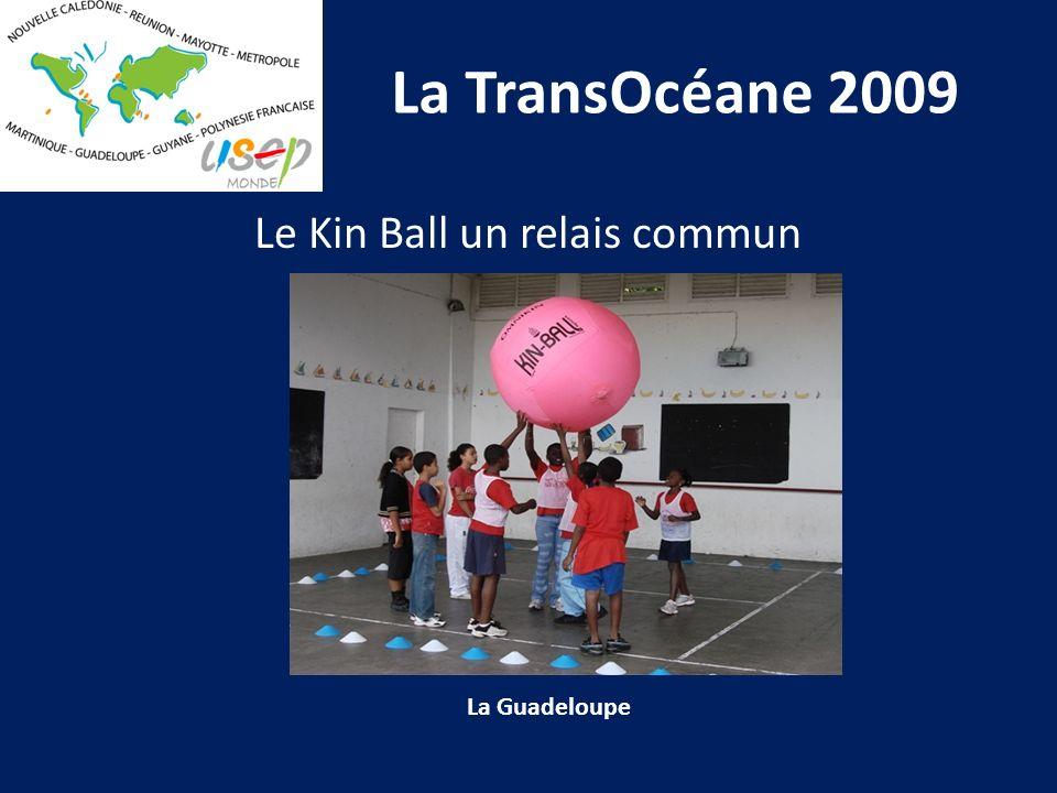 La TransOcéane 2009 La Guadeloupe Le Kin Ball un relais commun