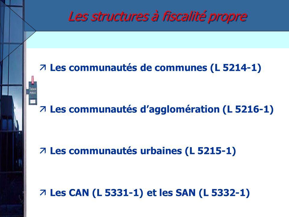 äLes communautés de communes (L 5214-1) äLes communautés dagglomération (L 5216-1) äLes communautés urbaines (L 5215-1) äLes CAN (L 5331-1) et les SAN
