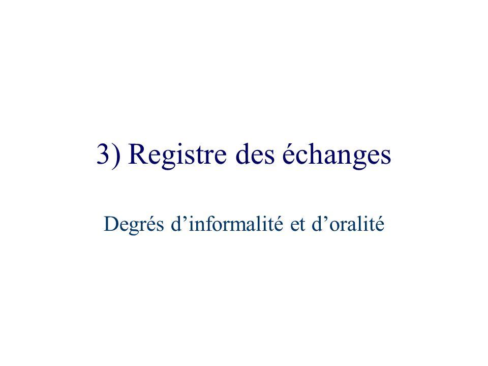 3) Registre des échanges Degrés dinformalité et doralité