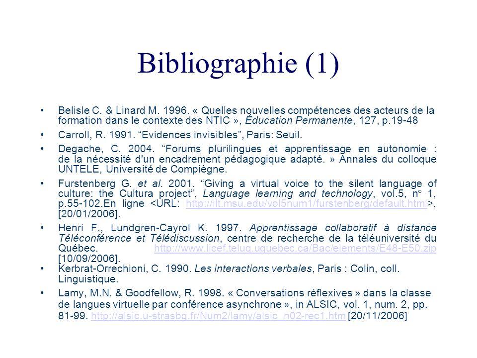 Bibliographie (1) Belisle C. & Linard M. 1996. « Quelles nouvelles compétences des acteurs de la formation dans le contexte des NTIC », Éducation Perm