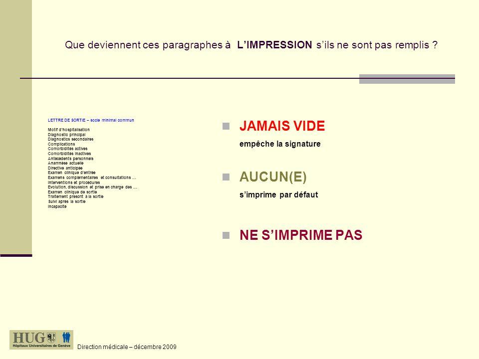Direction médicale – décembre 2009 Diagnostics : principal et secondaires Complications (p.ex.