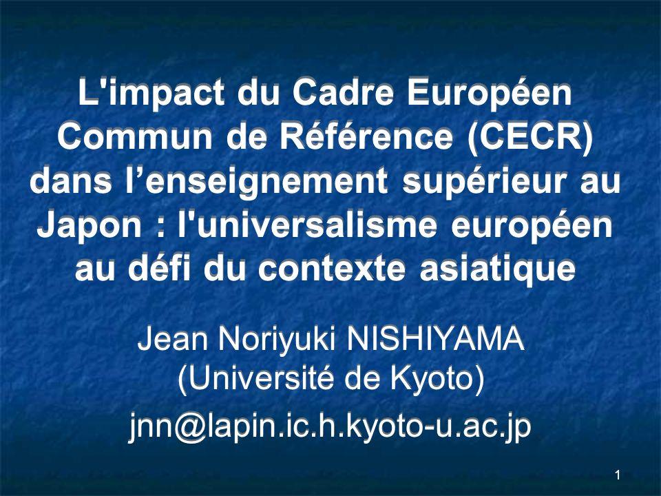 1 L'impact du Cadre Européen Commun de Référence (CECR) dans lenseignement supérieur au Japon : l'universalisme européen au défi du contexte asiatique