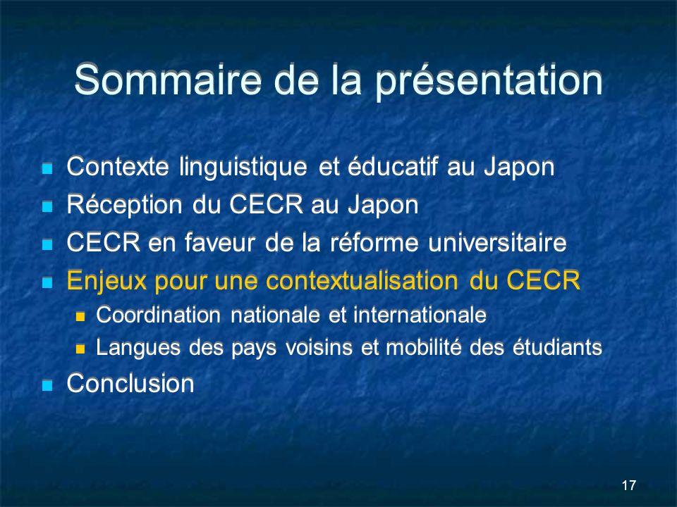 17 Sommaire de la présentation Contexte linguistique et éducatif au Japon Réception du CECR au Japon CECR en faveur de la réforme universitaire Enjeux