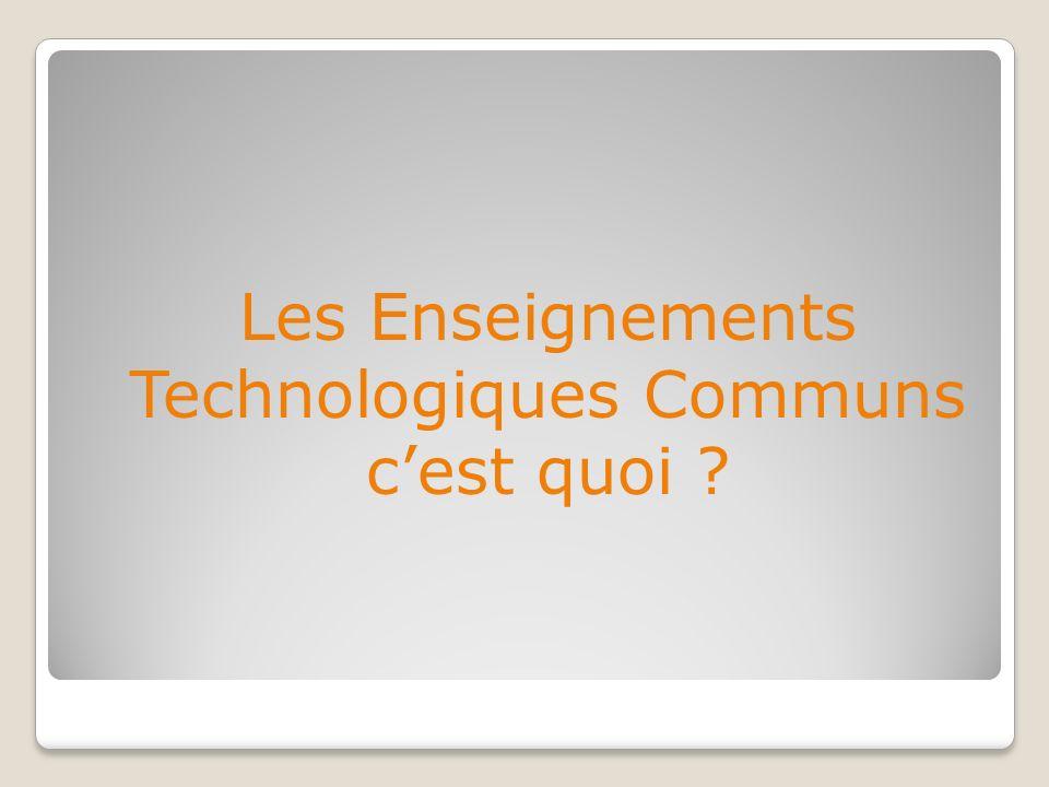 Les Enseignements Technologiques Communs cest quoi ?