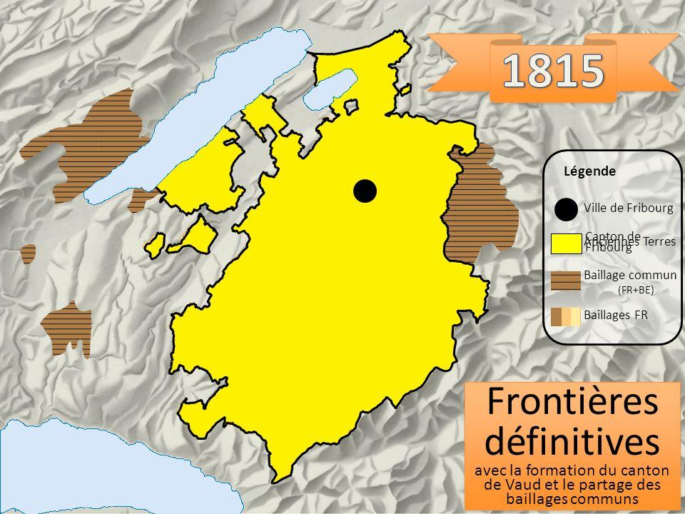 Frontières définitives avec la formation du canton de Vaud et le partage des baillages communs Frontières définitives avec la formation du canton de Vaud et le partage des baillages communs Ville de Fribourg Légende Anciennes Terres Baillage commun (FR+BE) Baillages FR Canton de Fribourg
