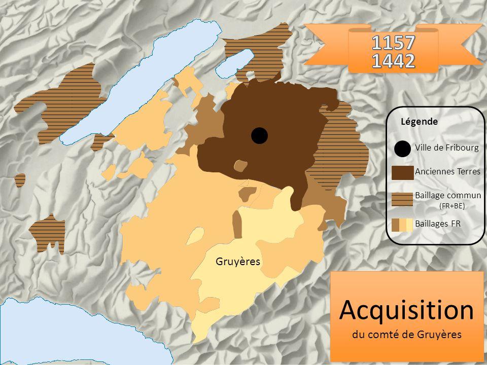 Gruyères Acquisition du comté de Gruyères Acquisition du comté de Gruyères Ville de Fribourg Anciennes Terres Baillage commun (FR+BE) Baillages FR Lég