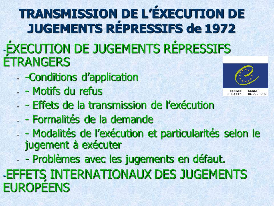 TRANSMISSION DE LÉXECUTION DE JUGEMENTS RÉPRESSIFS de 1972 - ÉXECUTION DE JUGEMENTS RÉPRESSIFS ÉTRANGERS - -Conditions dapplication - - Motifs du refu