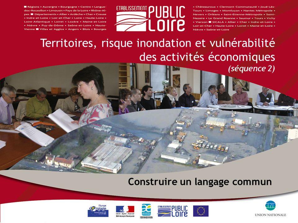1 Territoires, risque inondation et vulnérabilité des activités économiques (séquence 2) Construire un langage commun