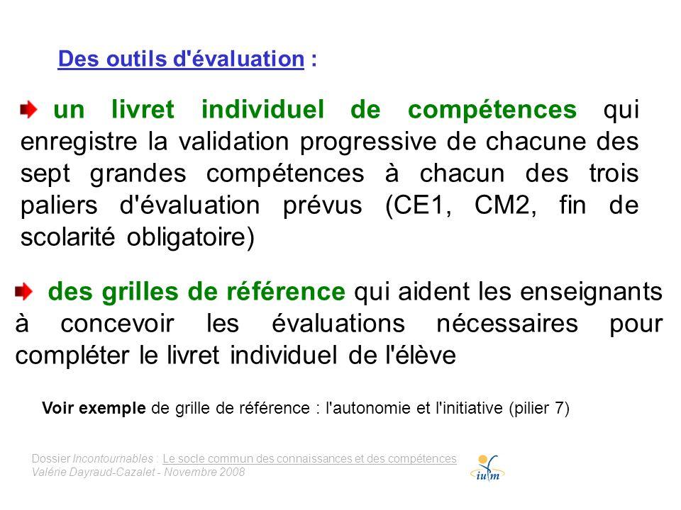 Dossier Incontournables : Le socle commun des connaissances et des compétences Valérie Dayraud-Cazalet - Novembre 2008 Des outils d'évaluation : un li