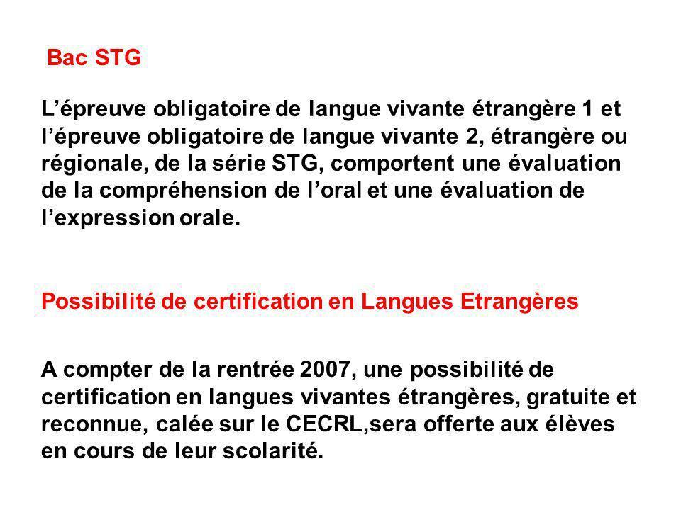 Bac STG Possibilité de certification en Langues Etrangères Lépreuve obligatoire de langue vivante étrangère 1 et lépreuve obligatoire de langue vivant