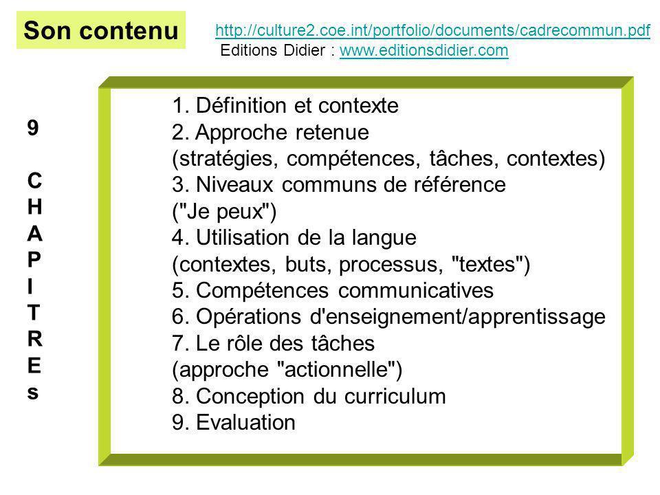 1. Définition et contexte 2. Approche retenue (stratégies, compétences, tâches, contextes) 3. Niveaux communs de référence (