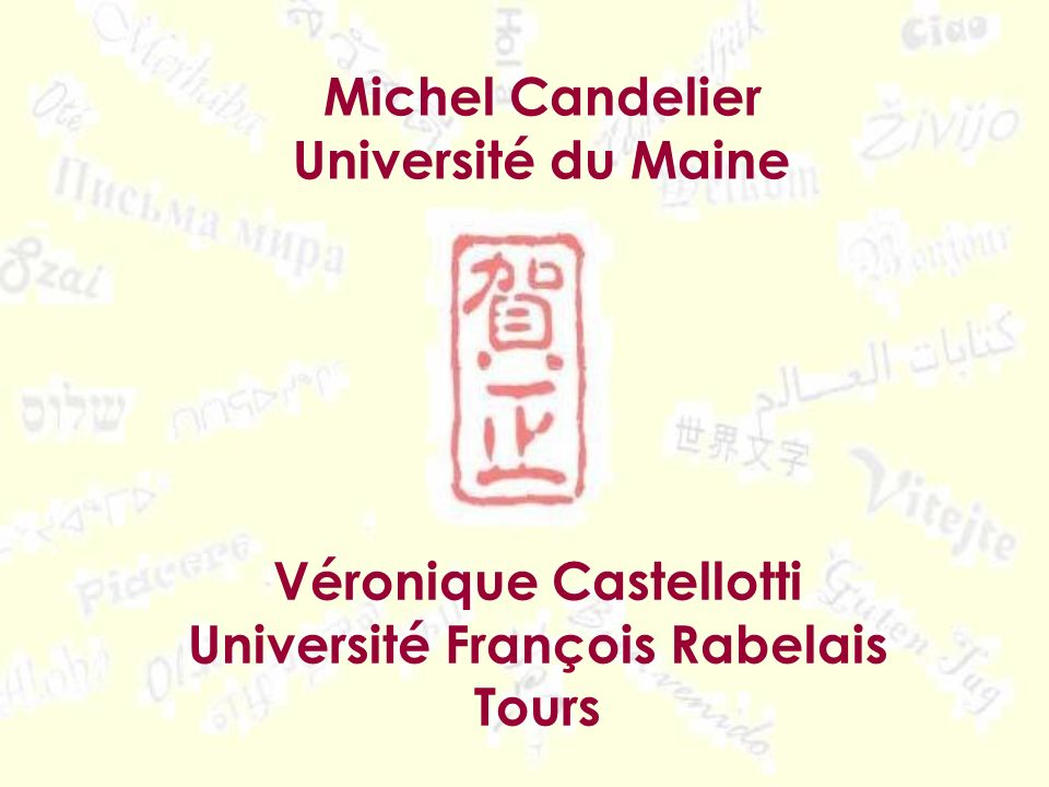 Michel Candelier Université du Maine Véronique Castellotti Université François Rabelais Tours