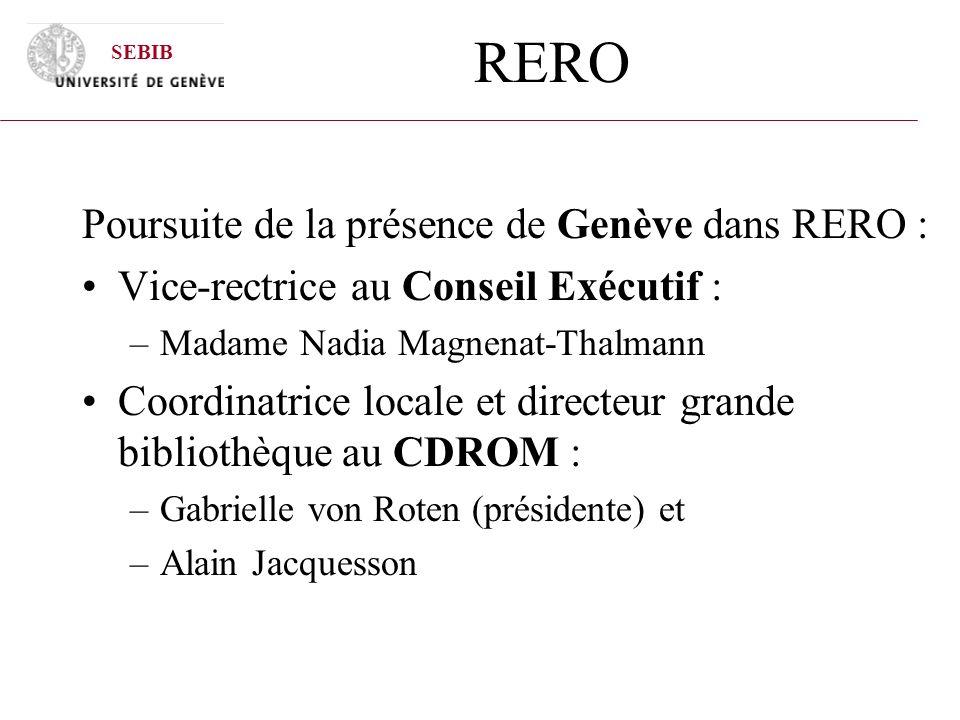 RERO Poursuite de la présence de Genève dans RERO : Vice-rectrice au Conseil Exécutif : –Madame Nadia Magnenat-Thalmann Coordinatrice locale et direct