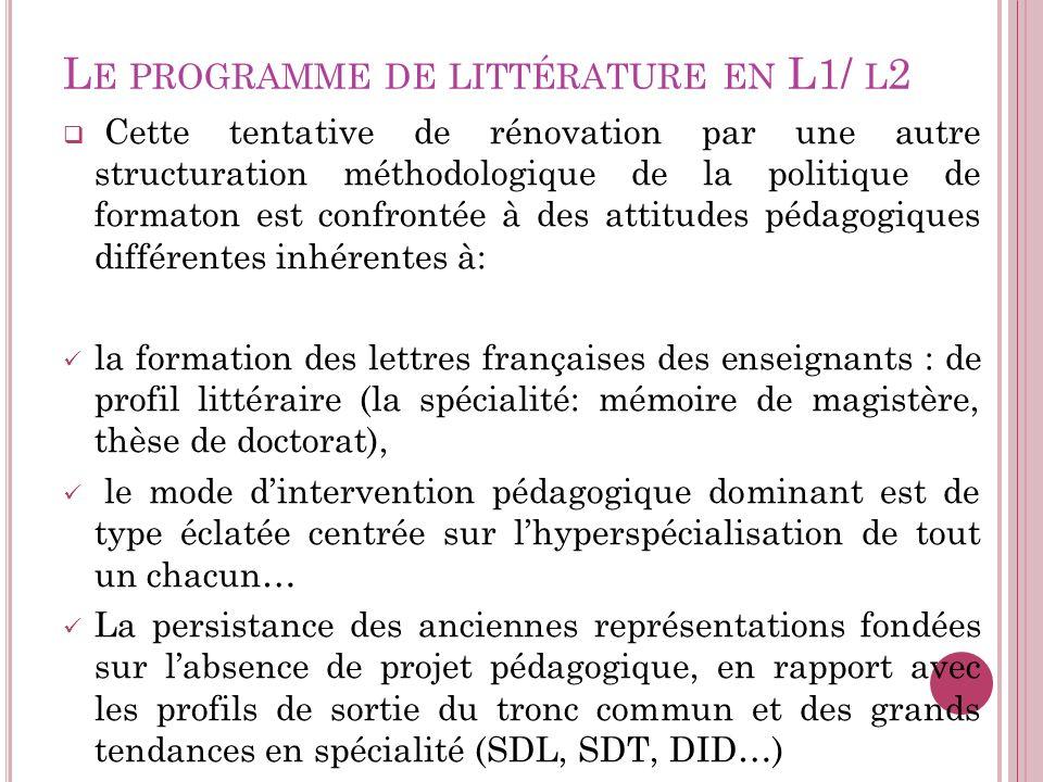 L E PROGRAMME DE LITTÉRATURE EN L1/ L 2 Cette tentative de rénovation par une autre structuration méthodologique de la politique de formaton est confr