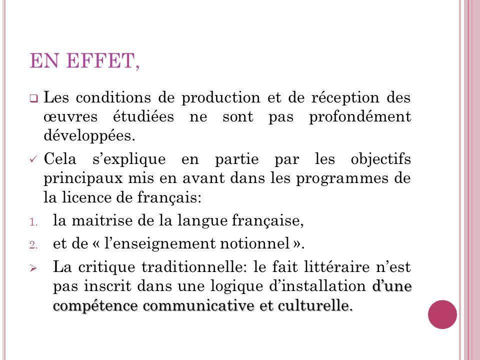 EN EFFET, Les conditions de production et de réception des œuvres étudiées ne sont pas profondément développées. Cela sexplique en partie par les obje