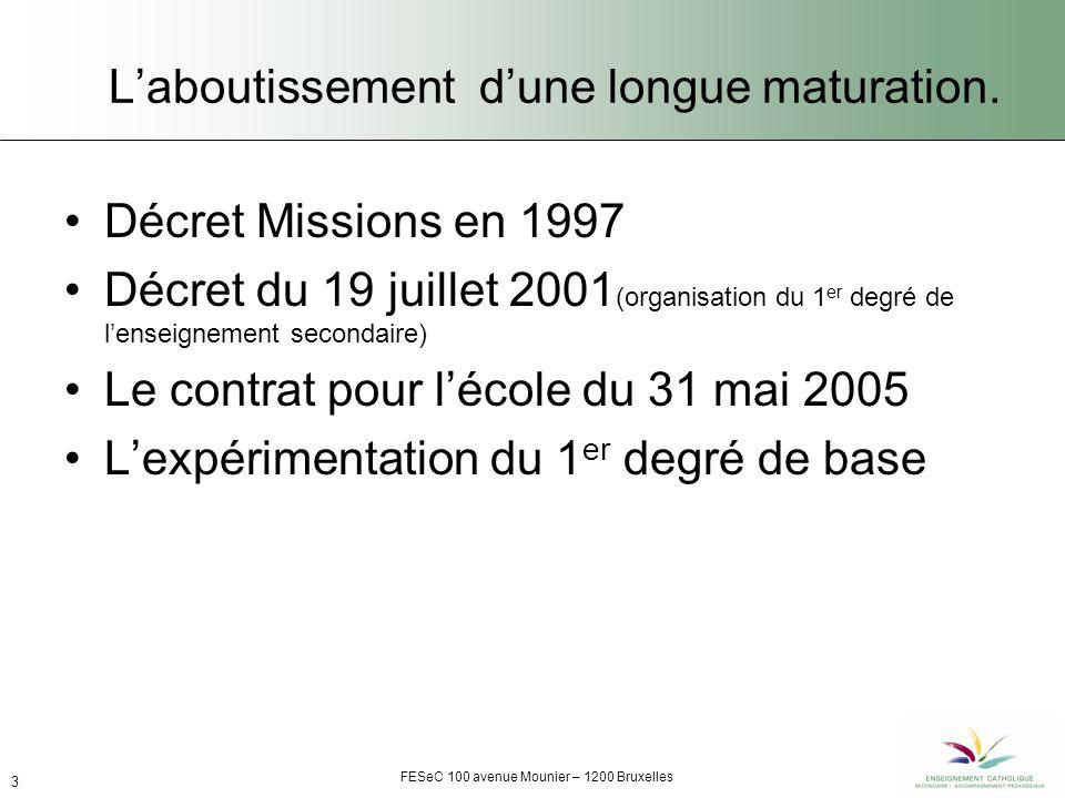FESeC 100 avenue Mounier – 1200 Bruxelles 3 Laboutissement dune longue maturation.