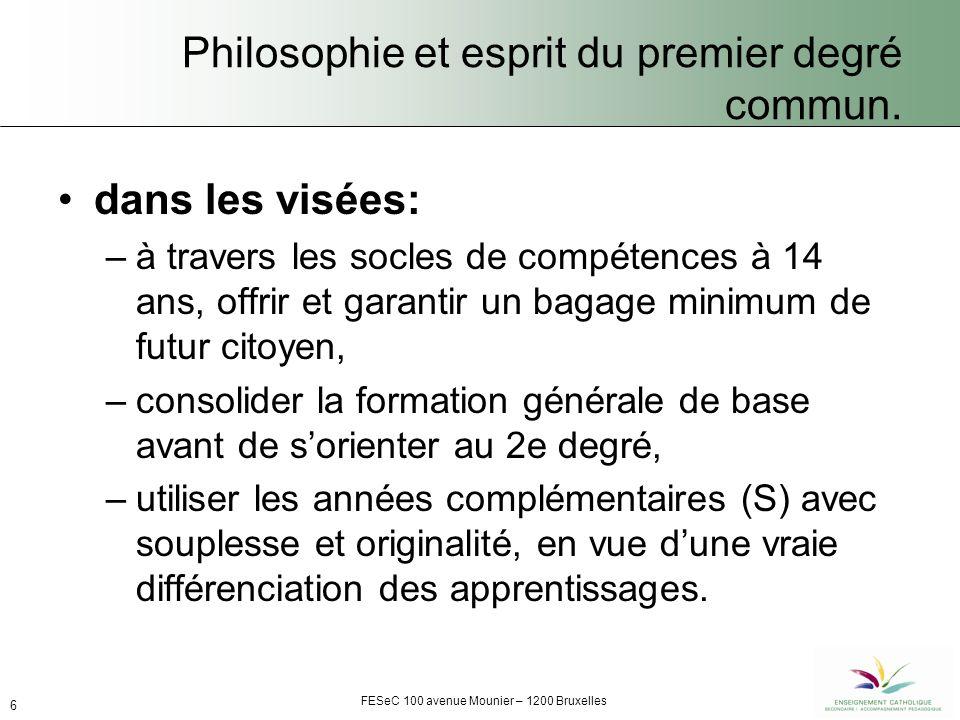 FESeC 100 avenue Mounier – 1200 Bruxelles 6 Philosophie et esprit du premier degré commun.