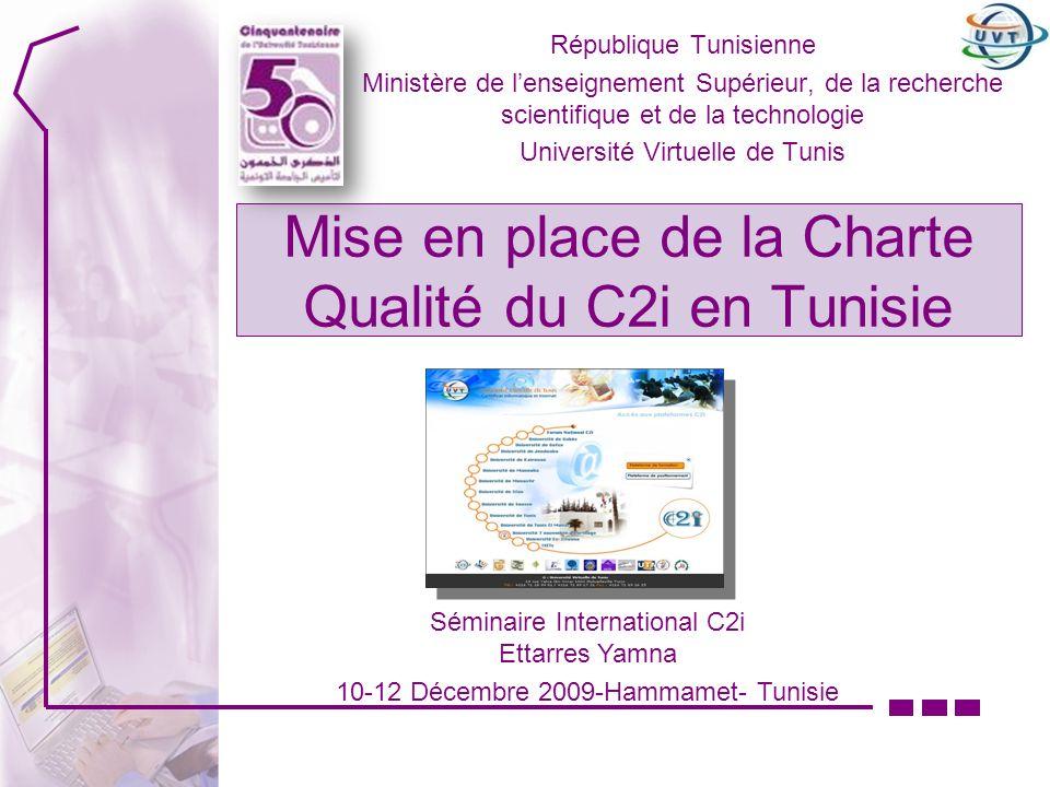 Mise en place de la Charte Qualité du C2i en Tunisie République Tunisienne Ministère de lenseignement Supérieur, de la recherche scientifique et de la