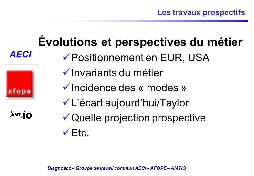 Diagnosco – Groupe de travail commun AECI – AFOPE – AMTIO Les travaux prospectifs Évolutions et perspectives du métier Positionnement en EUR, USA Inva