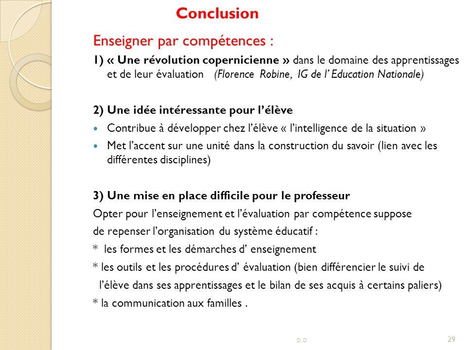 Enseigner par compétences : 1) « Une révolution copernicienne » dans le domaine des apprentissages et de leur évaluation (Florence Robine, IG de l Edu
