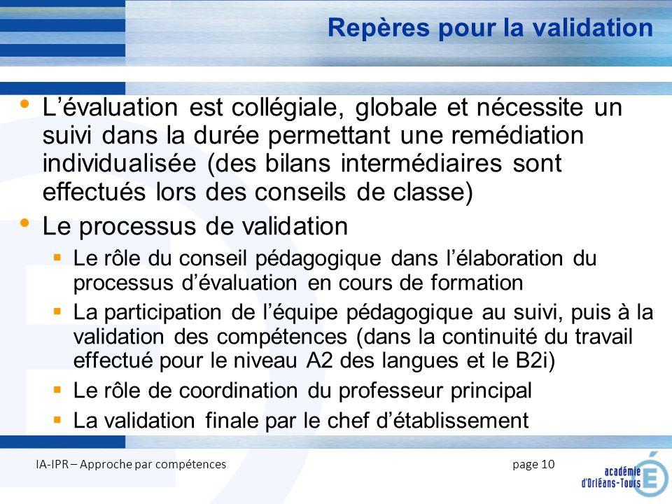 E Repères pour la validation Lévaluation est collégiale, globale et nécessite un suivi dans la durée permettant une remédiation individualisée (des bi