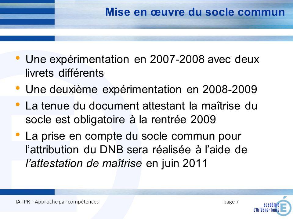 E Mise en œuvre du socle commun Une expérimentation en 2007-2008 avec deux livrets différents Une deuxième expérimentation en 2008-2009 La tenue du do
