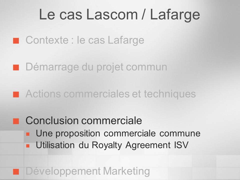 Le cas Lascom / Lafarge Contexte : le cas Lafarge Démarrage du projet commun Actions commerciales et techniques Conclusion commerciale Une proposition